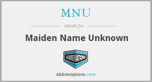 MNU - Maiden Name Unknown