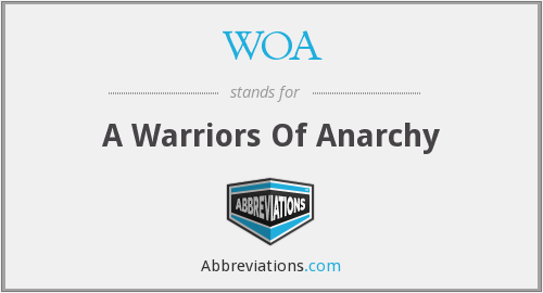 WOA - A Warriors Of Anarchy