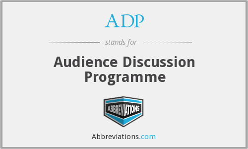 ADP - Audience Discussion Programme