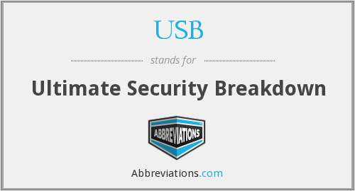 USB - Ultimate Security Breakdown