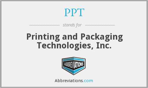 PPT - Printing and Packaging Technologies, Inc.