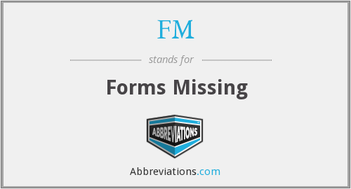 FM - Forms Missing