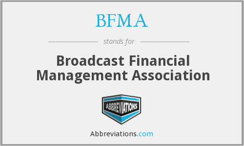 What does BFMA stand for?