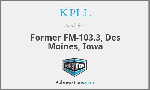 KPLL - Former FM-103.3, Des Moines, Iowa