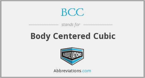 BCC - Body Centered Cubic