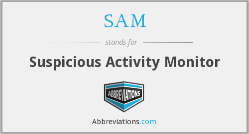 SAM - Suspicious Activity Monitor