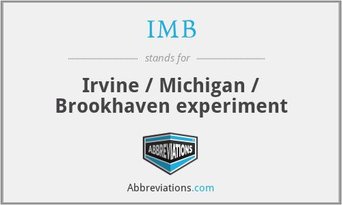 IMB - Irvine / Michigan / Brookhaven experiment