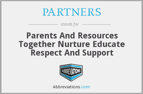 PARTNERS - Parents And Resources Together Nurture Educate Respect And Support
