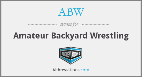 ABW - Amateur Backyard Wrestling