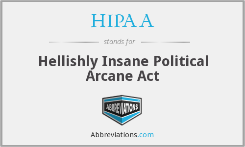 HIPAA - Hellishly Insane Political Arcane Act