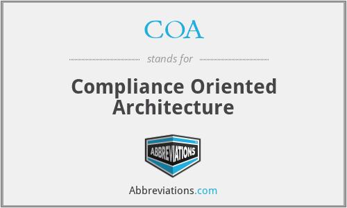 COA - Compliance Oriented Architecture