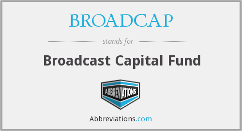 BROADCAP - Broadcast Capital Fund