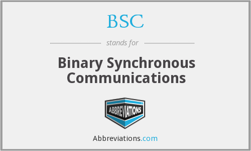 BSC - Binary Synchronous Communications