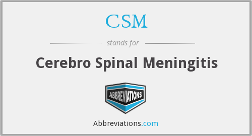 CSM - Cerebro Spinal Meningitis