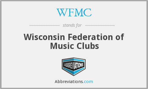 WFMC - Wisconsin Federation of Music Clubs