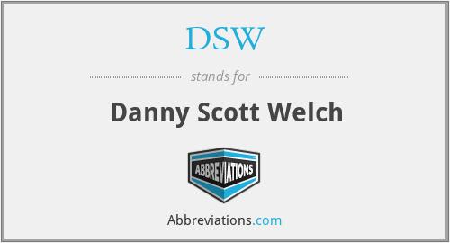 DSW - Danny Scott Welch