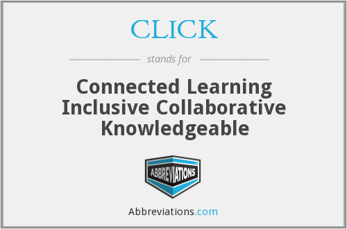 CLICK - Connected Learning Inclusive Collaborative Knowledgeable