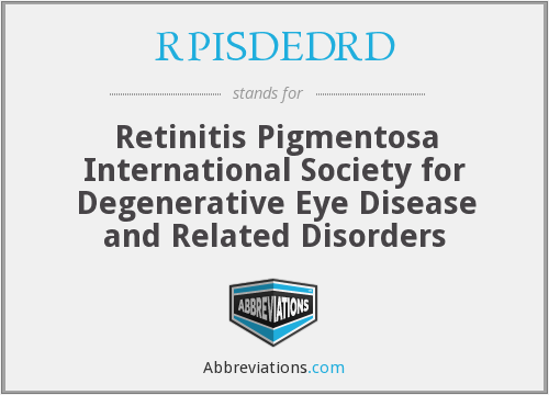 RPISDEDRD - Retinitis Pigmentosa International Society for Degenerative Eye Disease and Related Disorders