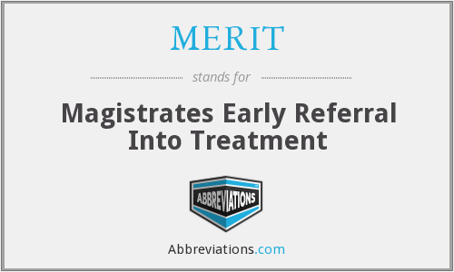 MERIT - Magistrates Early Referral Into Treatment