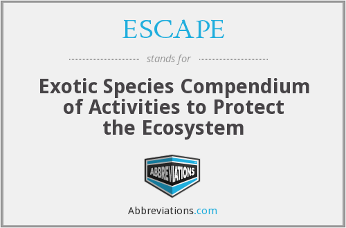 ESCAPE - Exotic Species Compendium of Activities to Protect the Ecosystem