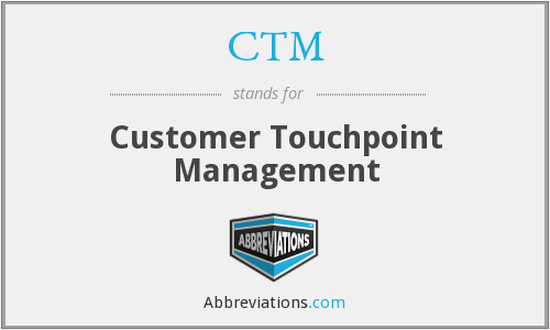 CTM - Customer Touchpoint Management