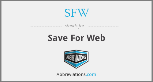 SFW - Save For Web