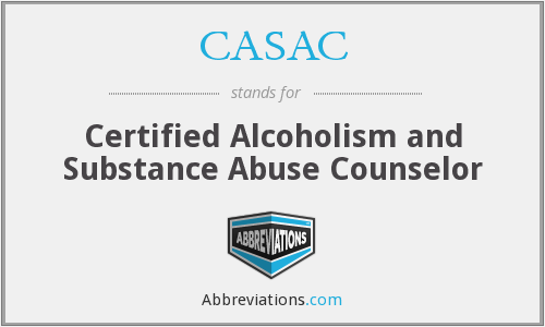 CASAC - Certified Alcoholism and Substance Abuse Counselor