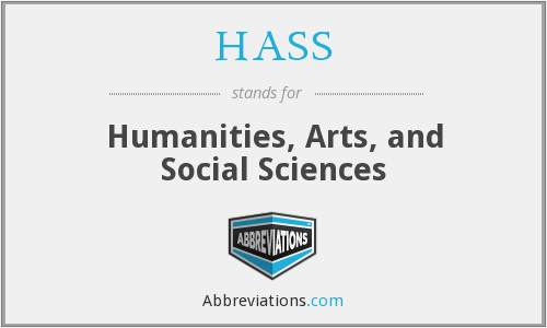 HASS - Humanities, Arts, and Social Sciences