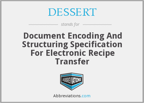 DESSERT - Document Encoding And Structuring Specification For Electronic Recipe Transfer