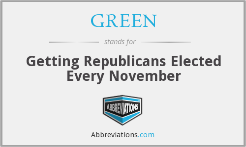 GREEN - Getting Republicans Elected Every November