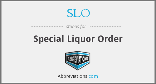 SLO - Special Liquor Order