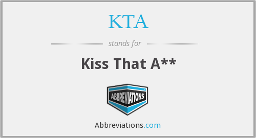 KTA - Kiss That A**