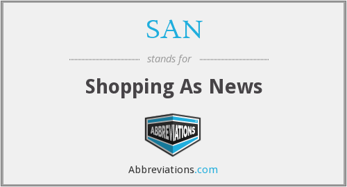 SAN - Shopping As News