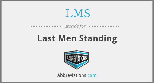 LMS - Last Men Standing