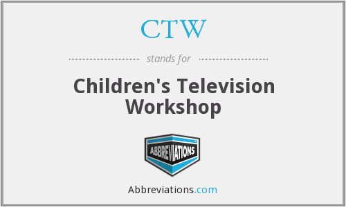 CTW - Children's Television Workshop