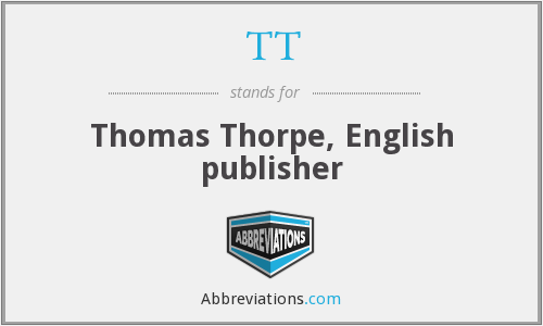 TT - Thomas Thorpe, English publisher