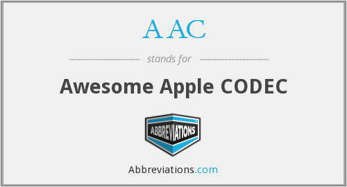 AAC - Awesome Apple CODEC