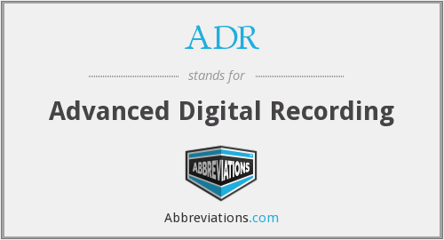ADR - Advanced Digital Recording