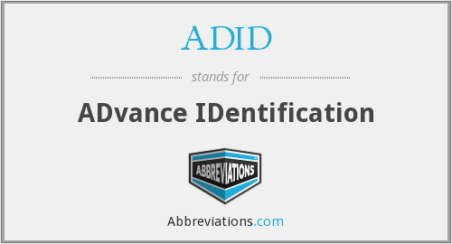 ADID - ADvance IDentification