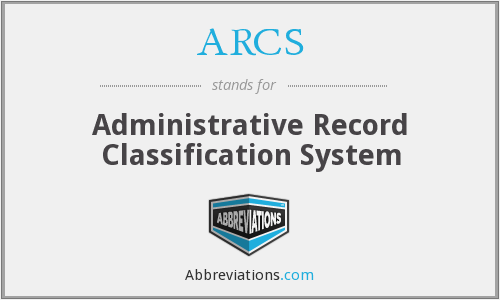ARCS - Administrative Record Classification System