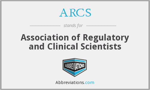 ARCS - The Association Of Regulatory And Clinical Scientists