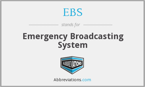 EBS - Emergency Broadcasting System