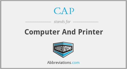 CAP - Computer And Printer