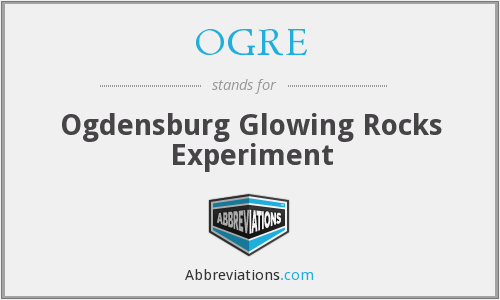 OGRE - Ogdensburg Glowing Rocks Experiment