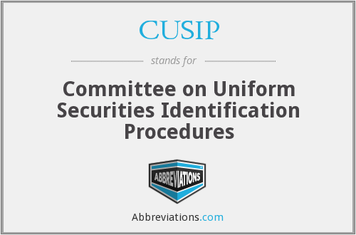 CUSIP - The Committee Of Uniform Security Identification Procedures