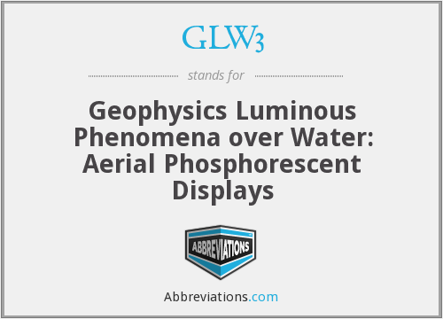 GLW3 - Geophysics Luminous Phenomena over Water: Aerial Phosphorescent Displays