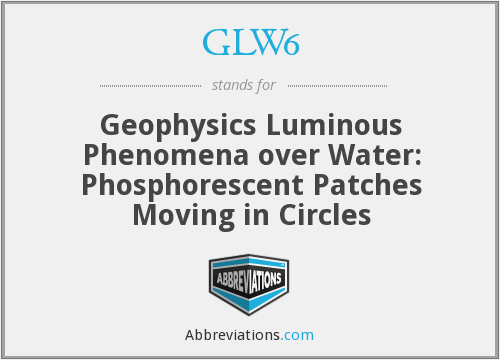 GLW6 - Geophysics Luminous Phenomena over Water: Phosphorescent Patches Moving in Circles