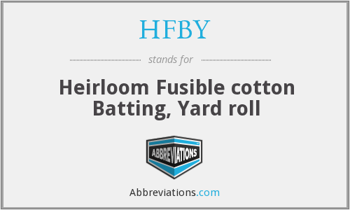 HFBY - Heirloom Fusible cotton Batting, Yard roll
