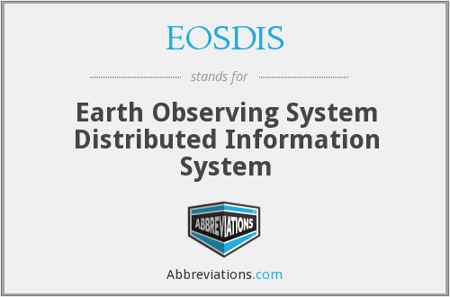 EOSDIS - Earth Observing System Distributed Information System