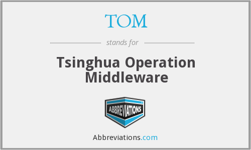 TOM - Tsinghua Operation Middleware